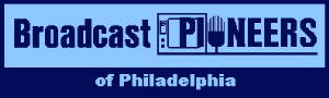Visit The Broadcast Pioneers of Philadelphia!